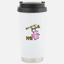 That Boy is a P I G PIG Stainless Steel Travel Mug