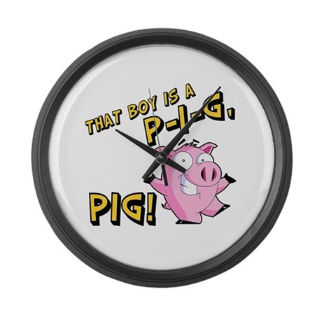 That Boy is a P I G PIG Large Wall Clock