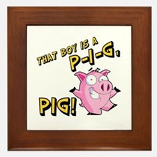 That Boy is a P I G PIG Framed Tile