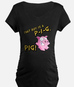 That Boy is a P I G PIG T-Shirt