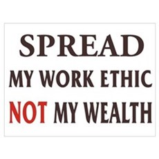 Spread My Work Ethic Poster