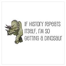 History Repeats Dinosaur Pet Poster