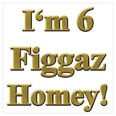 I'm 6 Figgaz Homey 2 Poster