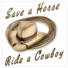 Save a Horse, Ride a Cowboy Canvas Art