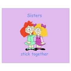 """""""Sisters Stick Together"""" Poster"""
