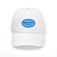 Burp More, Fart Less Baseball Cap
