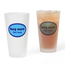 Burp More, Fart Less Drinking Glass