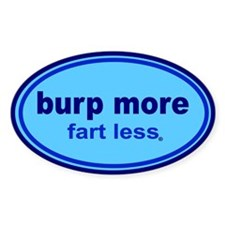 Burp More, Fart Less Bumper Stickers