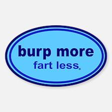 Burp More, Fart Less Bumper Stickers