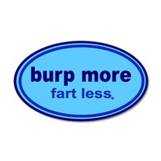 Burp More, Fart Less 22x14 Oval Wall Peel