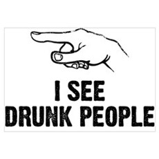 I See Drunk People Poster