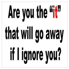 Ignore it! Poster