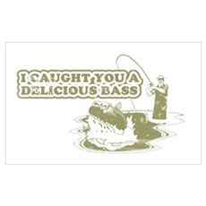 """I caught you a delicious bass"" Poster"