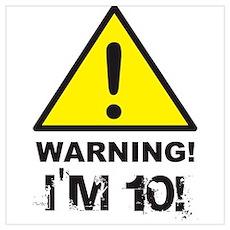 Warning I'm 10 Poster
