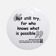 Faraday Try Quote Ornament (Round)
