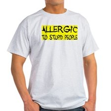 ALLERGIC TO STUPID PEOPLE Ash Grey T-Shirt