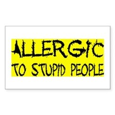ALLERGIC TO STUPID PEOPLE Rectangle Decal