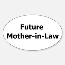 Future Mother-in-Law 2 Sticker (Oval)