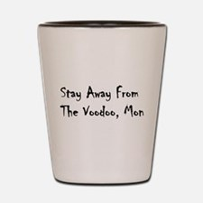 Stay Away From the Voodoo, Mo Shot Glass
