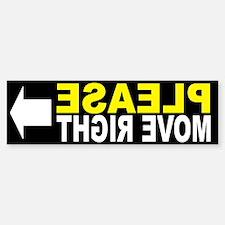 Please Move Right FRONT Bumper Stickers