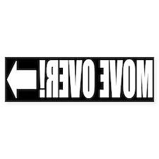 Move Over! FRONT Bumper Bumper Sticker