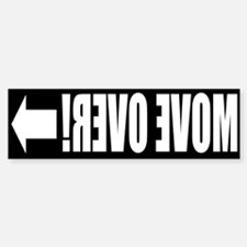 Move Over! FRONT Bumper Bumper Sticker