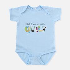 All I Wanna Do... QUILT! Infant Bodysuit