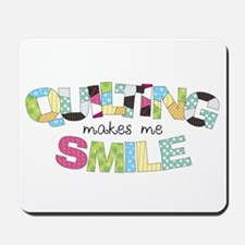 Quilting Makes Me SMILE! Mousepad