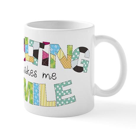 Quilting Makes Me SMILE! Mug