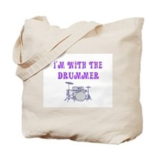 I'M WITH THE DRUMMER Tote Bag