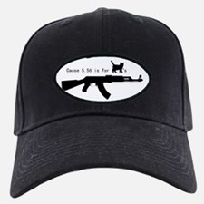 Cause 5.56 is for pussies Baseball Hat