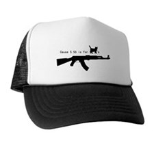 Cause 5.56 is for pussies Trucker Hat