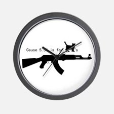 Cause 5.56 is for pussies Wall Clock