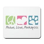 Peace, Love, Peekapoos Mousepad