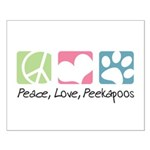 Peace, Love, Peekapoos Small Poster
