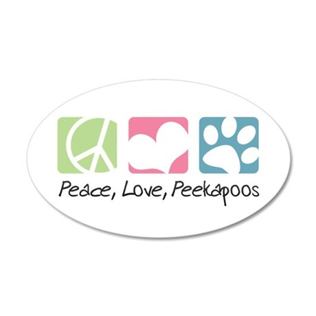 Peace, Love, Peekapoos 22x14 Oval Wall Peel