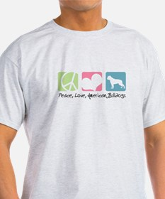 Peace, Love, American Bulldogs T-Shirt