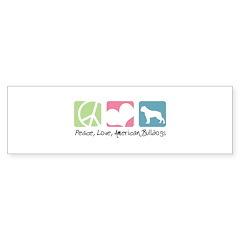 Peace, Love, American Bulldogs Bumper Sticker