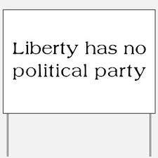 Liberty has no Political Part Yard Sign