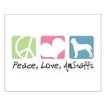 Peace, Love, AmStaffs Small Poster