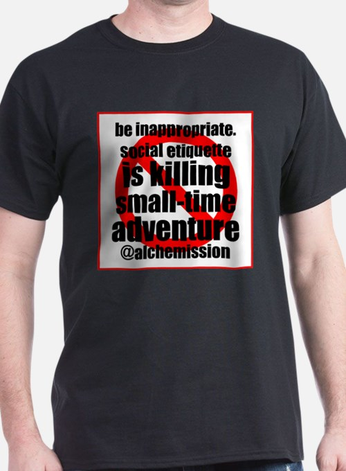Be Inappropriate T-Shirt