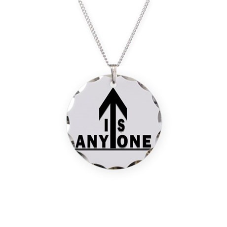 IS ANYONE UP? Necklace Circle Charm
