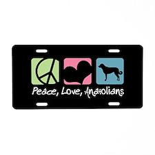 Peace, Love, Anatolians Aluminum License Plate