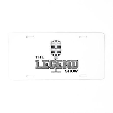 The Legend Show Aluminum License Plate