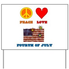 Peace Love Fourth of July Yard Sign