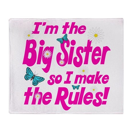 Big sister makes the rules Throw Blanket