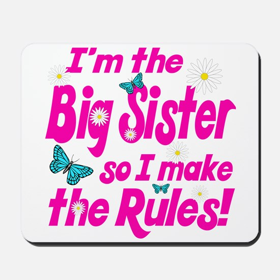 Big sister makes the rules Mousepad