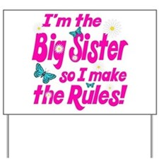 Big sister makes the rules Yard Sign