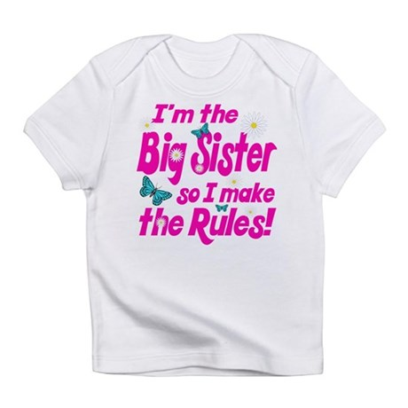 Big sister makes the rules Infant T-Shirt