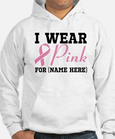 Personalize I Wear Pink Hoodie